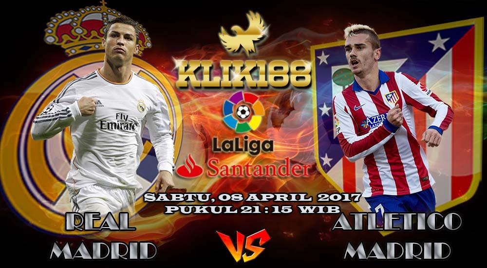 Real Madrid Vs Atletico Madrid: Prediksi Real Madrid Vs Atletico Madrid 08 April 2017